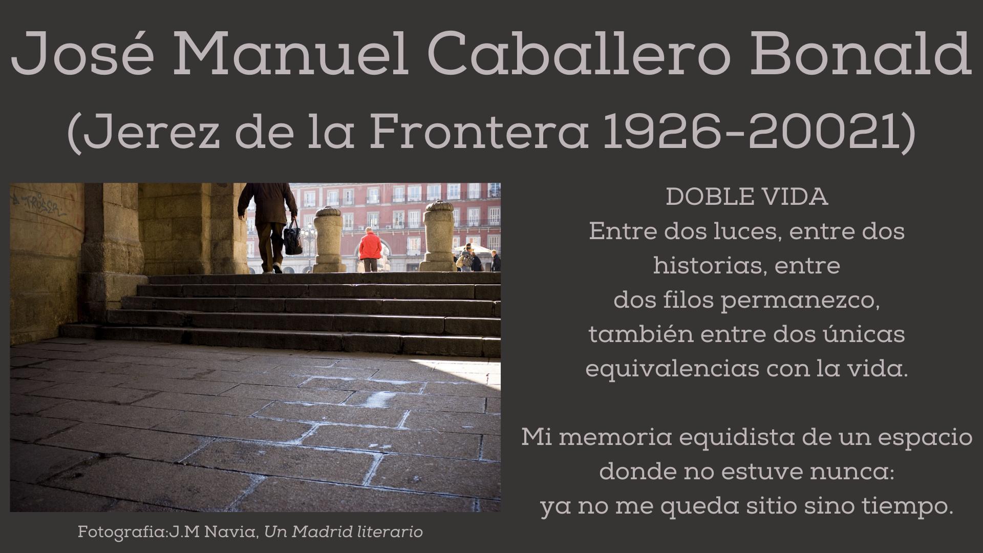 José Manuel Caballero Bonald (Jerez de la Frontera 1926-20021)